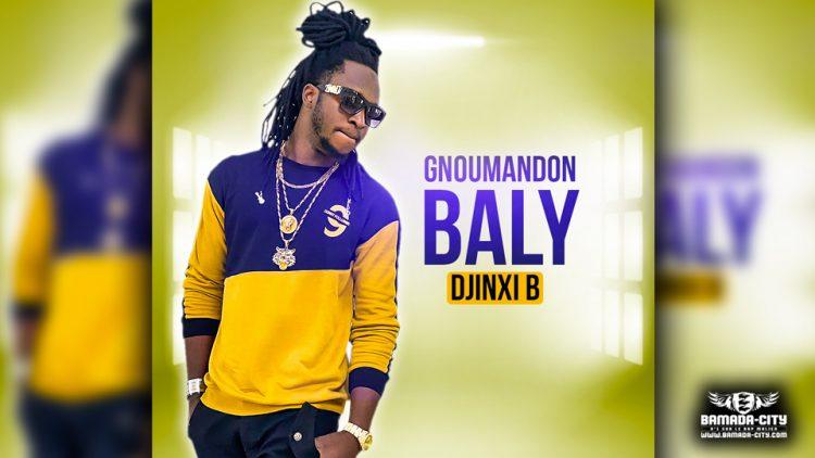 DJINXI B - GNOUMANDON BALY - Prod by CHEICK TRAP BEATZ
