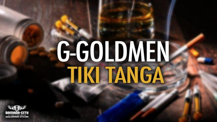 G-GOLDMEN - TIKI TANGA - Prod by LEX PAPY