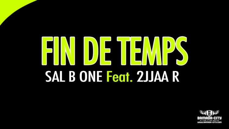 SAL B ONE Feat 2JJAA R - FIN DE TEMPS - Prod by NICO