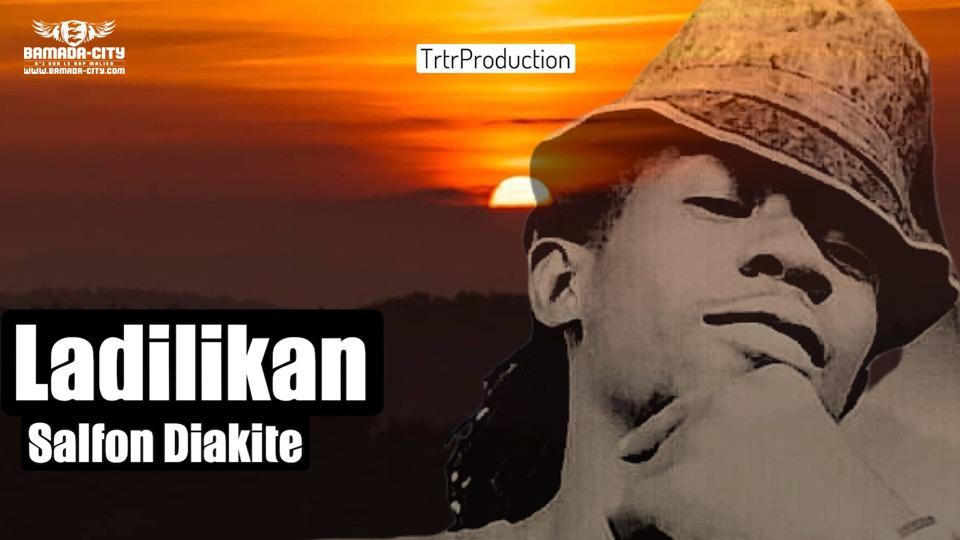SALFON DIAKITE - LADILIKAN - Prod by BABATRTR