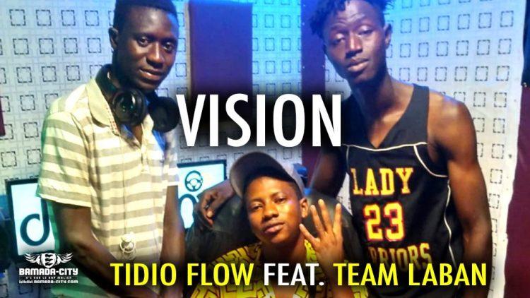 TIDIO FLOW Feat.TEAM LABAN - VISION - Prod by MOUCBIII