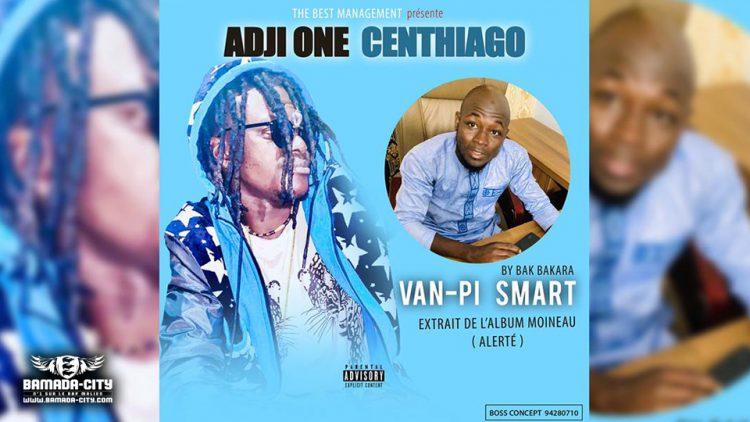 ADJI ONE CENTHIAGO - VAN-PI SMART extrait de l'album MOINEAU - Prod by BAK BAKARA