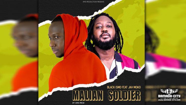 BLACK ISMO Feat. JAH MOKO - MALIAN SOLDIER - Prod by AMS PROD
