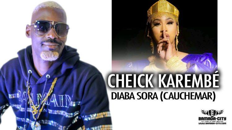 CHEICK KAREMBÉ - DIABA SORA ( CAUCHEMAR) Prod by CHEICK TRAP BEAT