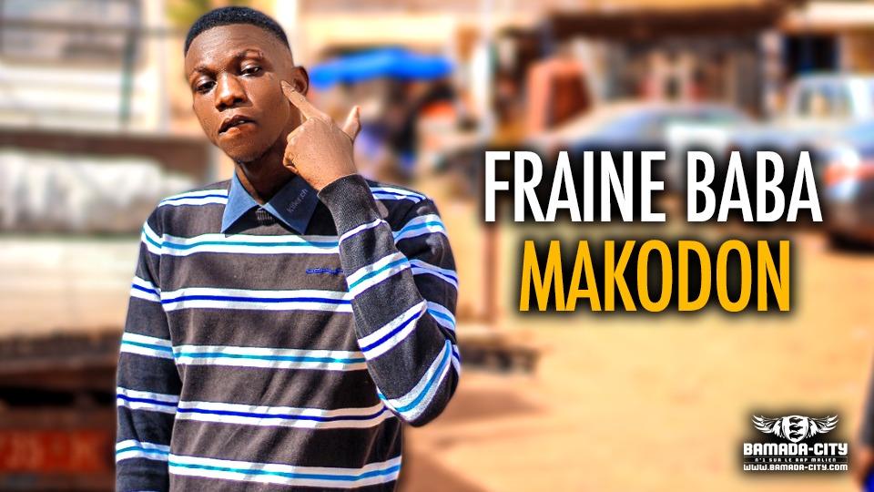 FRAINE BABA - MAKODON - Prod by PIZARRO (BAMADA-CITY)