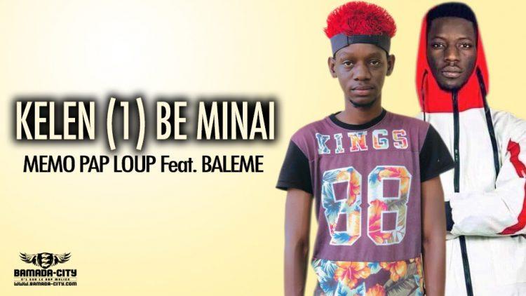 MEMO PAP LOUP Feat. BALEME - KELEN (1) BE MINAI - Prod by 12 KJ