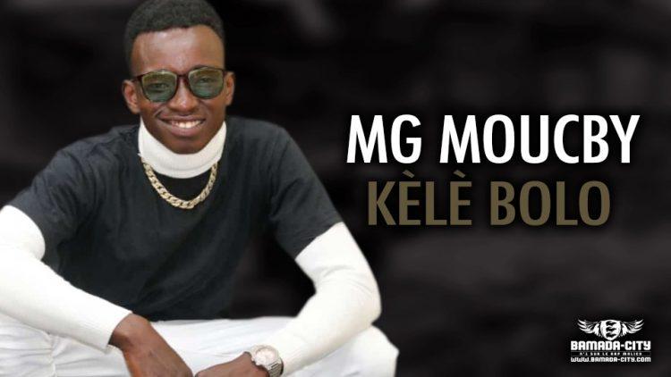 MG MOUCBY - KÈLÈ BOLO - Prod by FARMA PROD