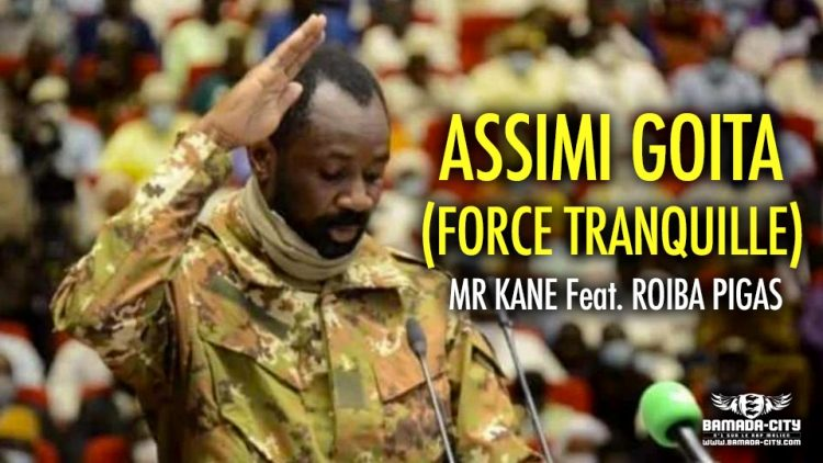 MR KANE Feat. ROIBA PIGAS - ASSIMI GOITA (FORCE TRANQUILLE) - Prod by BP RECORDZ & KD ON THE TRACK