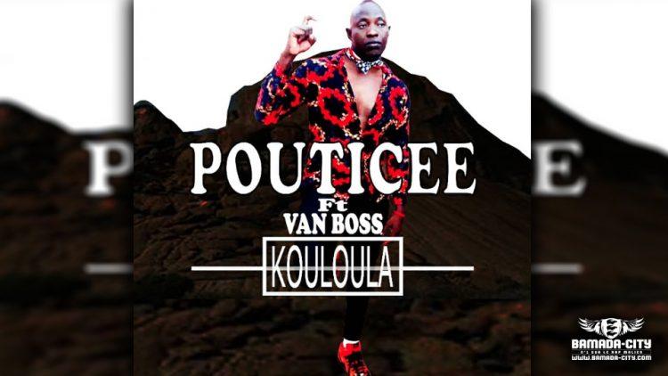 POUTICEE Feat. VAN BOSS - KOULOULA - Prod by FANSPI