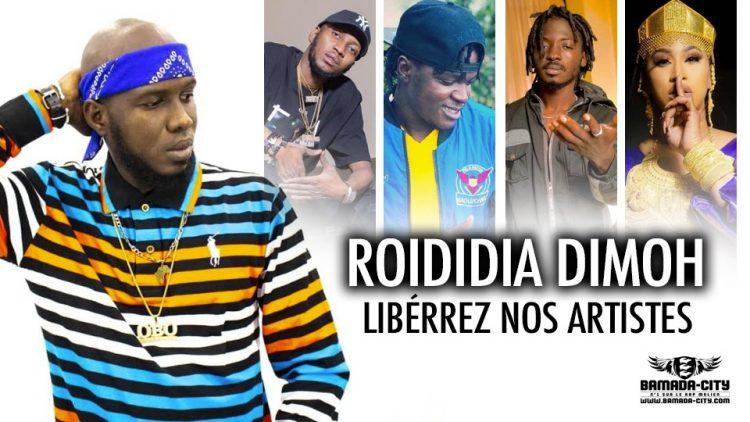 ROIDIDIA DIMOH - LIBÉREZ NOS ARTISTES - Prod by BAKARA PROD