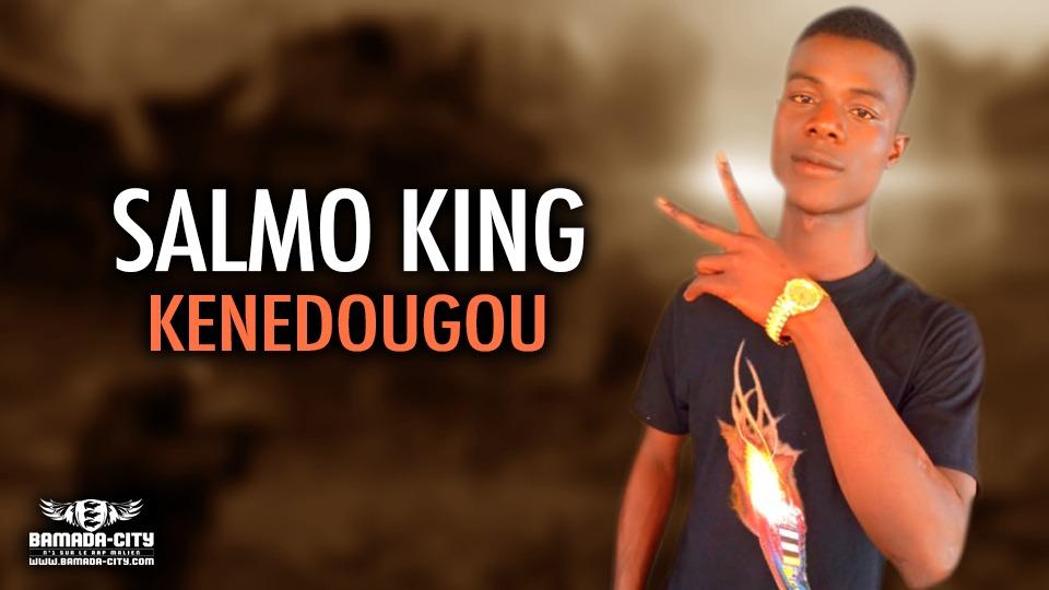 SALMO KING - KENEDOUGOU - Prod by BAGA MUSIC