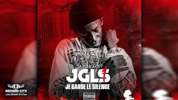 SAMBA KOPP - J.G.L.S (JE GARDE LE SILENCE) (Mixtape Complète)