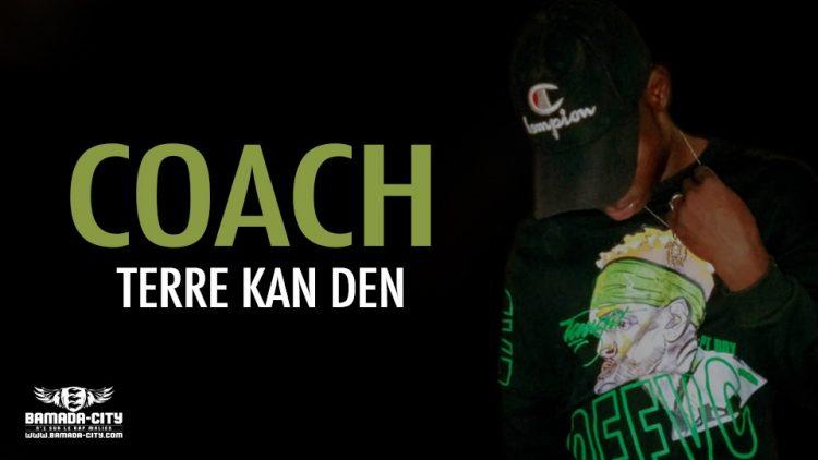 TERRE KAN DEN - COACH - Prod by DOUCARA