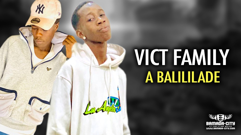 VICT FAMILY - A BALILILADE - Prod by CHEICK TRAP BEAT