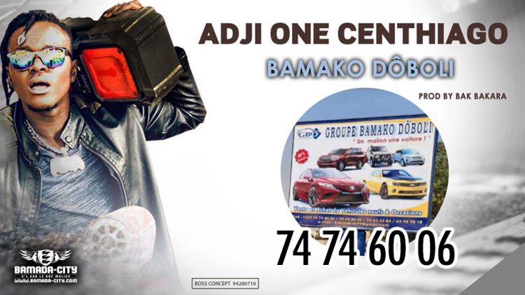 ADJI ONE CENTHIAGO - BAMAKO DÔBOLI HABIB DOUKARA - Prod by BAK BAKARA