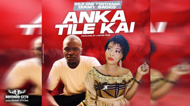 ADJI ONE CENTHIAGO Feat. DIAMY SACKO - ANKA TILE KAI extrait de l'album MOINEAU - Prod by LAGARE PROD