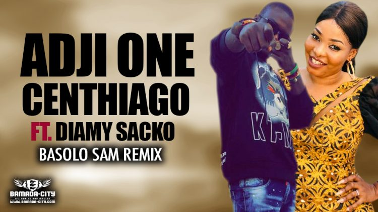 ADJI ONE CENTHIAGO Feat. DIAMY SACKO - BASOLO SAM REMIX - Prod by LAGARE PROD