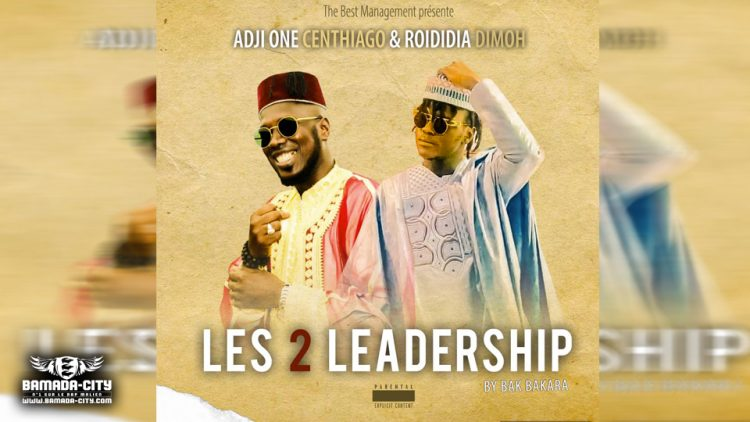 ADJI ONE CENTHIAGO Feat. ROIDIDIA DIMOH - LES 2 LEADERSHIP - Prod by BAK BAKARA PROD