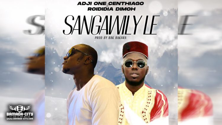 ADJI ONE CENTHIAGO Feat. ROIDIDIA DIMOH - SANGAWILY LE Extrait de l'album MOINEAU - Prod by BAK BAKARA