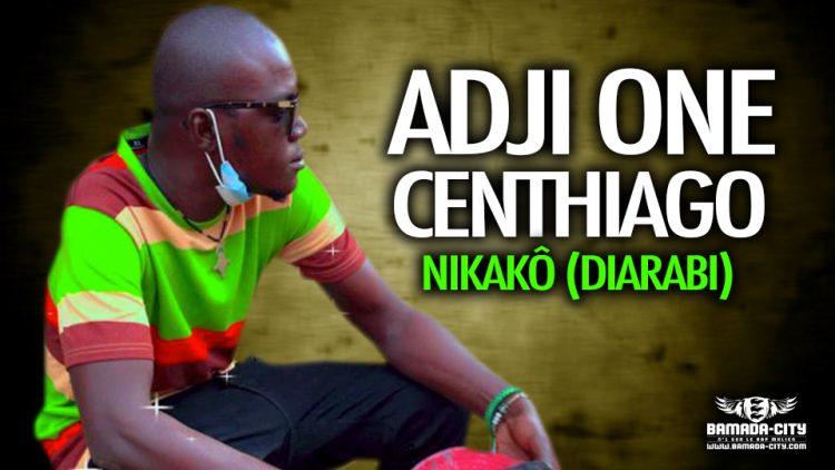 ADJI ONE CENTHIAGO - NIKAKÔ (DIARABI) extrait de l'album MOINEAU - Prod by BACKOZY BEATZ