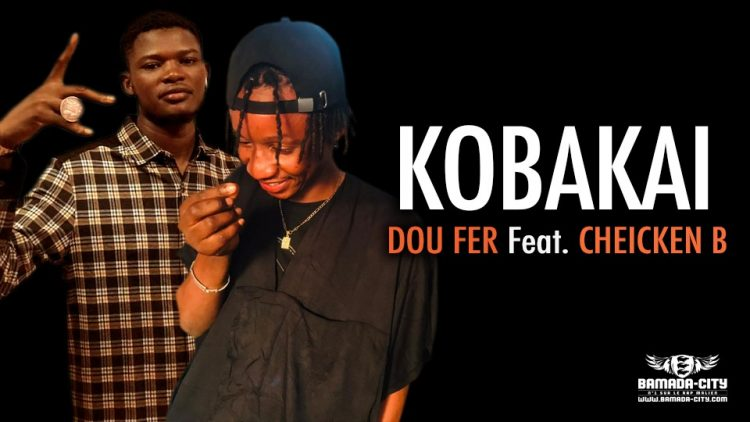 DOU FER Feat. CHEICKEN B - KOBAKAI - Prod by LIL VISKO