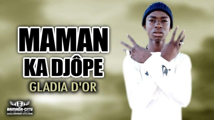 MAMAN KA DJÔPE - GLADIA D'OR - Prod by MISTER VIEUX