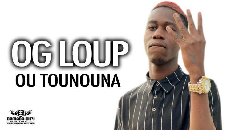 OG LOUP - OU TOUNOUNA - Prod by OUSNO BEATZ