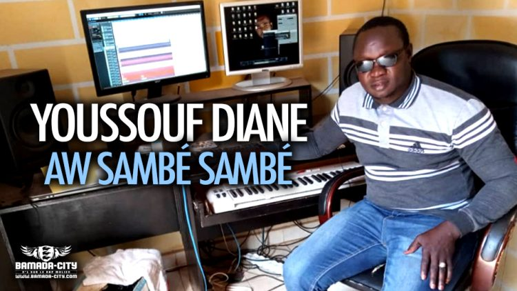 YOUSSOUF DIANE - AW SAMBÉ SAMBÉ - Prod by PETIT ONE