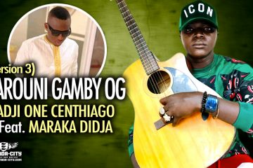 ADJI ONE CENTHIAGO Feat. MARAKA DIDJA - BAROUNI GAMBY OG (Version 3) - Prod by LAGARE PROD