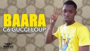 C6 GUCCI LOUP - BAARA - Prod by PYRAMIDE