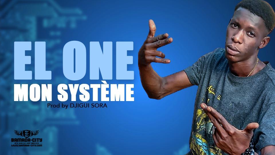 EL ONE - MON SYSTÈME - Prod by DJIGUI SORA