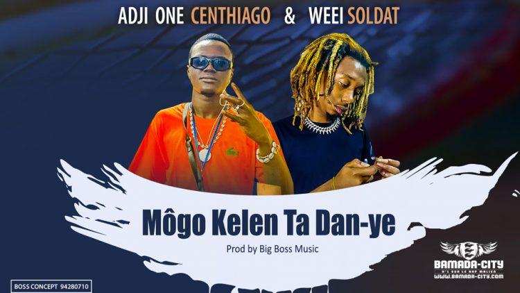 ADJI ONE CENTHIAGO Feat. WEEI SOLDAT - MÔGO KELEN TA DAN-YE - Prod by BIG BOSS MUSIC