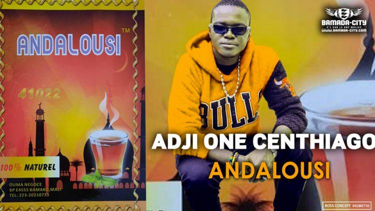 ADJI ONE CENTHIAGO - THÉ ANDALOUSI - Prod by LAGARE PROD