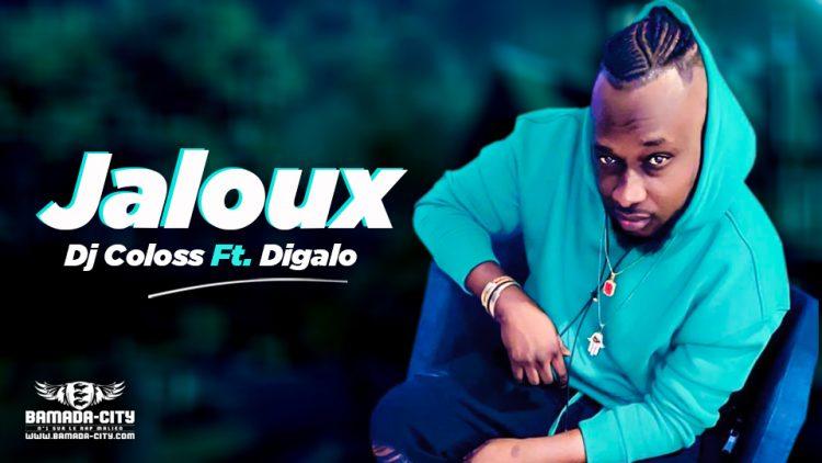 DJ COLOSS Feat. DIGALO - JALOUX