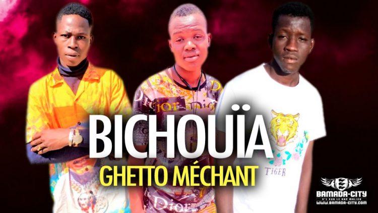 GHETTO MÉCHANT - BICHOUÏA - Prod by SIN ON THE TRACK