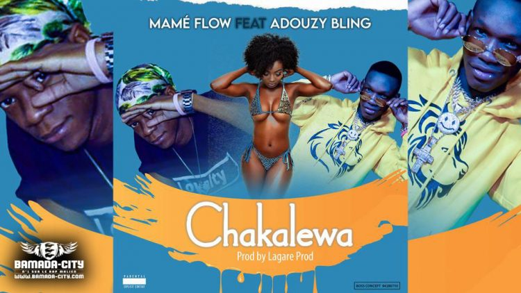 MAMÉ FLOW Feat. ADOUZY BLING - CHAKALEWA - Prod by LAGARE PROD