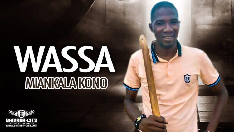 MIANKALA KONO - WASSA - Prod by LEZY