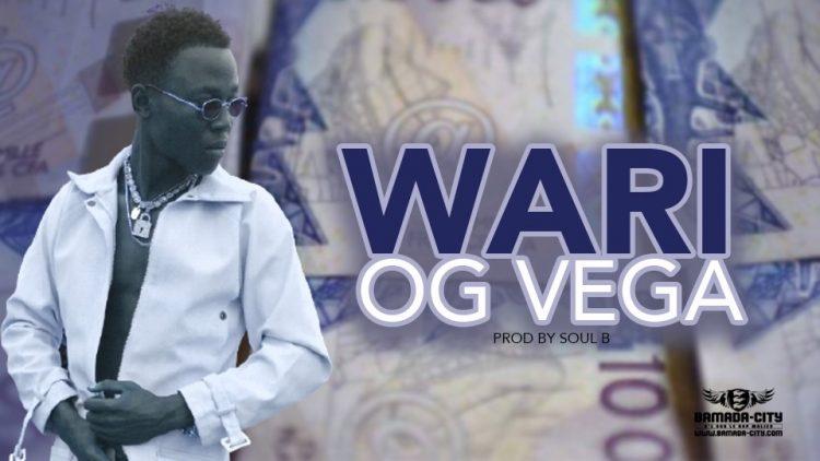 OG VEGA - WARI - Prod by SOUL B