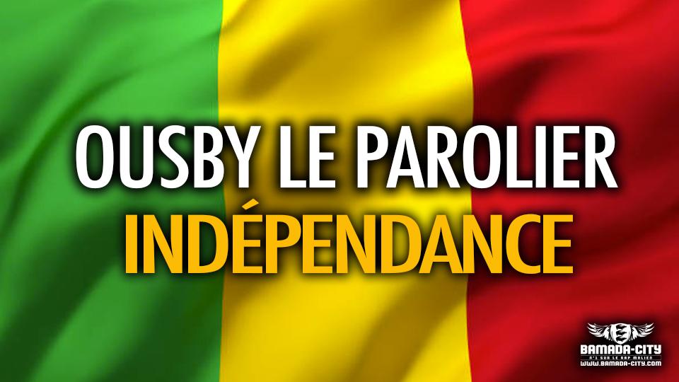 OUSBY LE PAROLIER - INDÉPENDANCE - Prod by AXI ONE