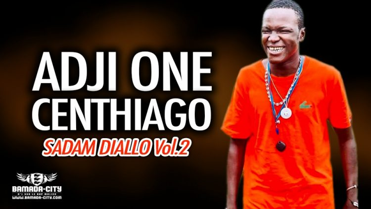 ADJI ONE CENTHIAGO - SADAM DIALLO Vol.2 - Prod by LEX PAPI