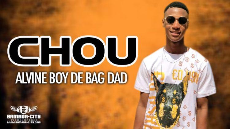 ALVINE BOY DE BAG DAD - CHOU - Prod by DOUCARA