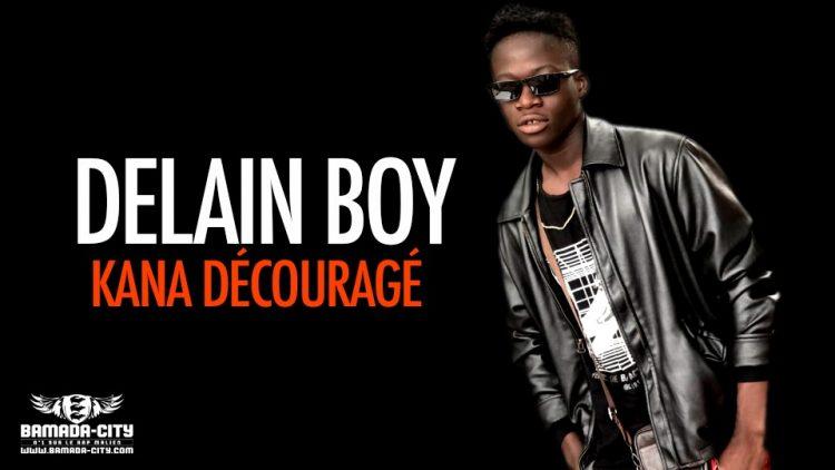 DELAIN BOY - KANA DÉCOURAGÉ - Prod by JOKER ON THE BEAT