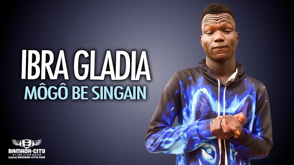 IBRA GLADIA - MÔGÔ BE SINGAIN - Prod by DER BY