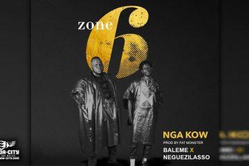 NEGUEZILASSO Feat. BALEME - NGA KOW extrait de la mixtape ZONE 6 - Prod by FAT MONSTER