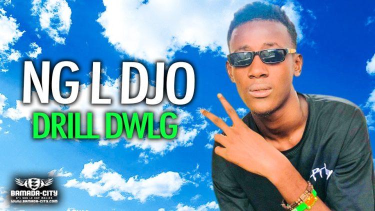 NG L DJO - DRILL DWLG - Prod by ZÉNITH HOUSE