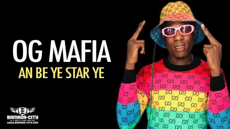 OG MAFIA - AN BE YE STAR YE - Prod by DOUCARA