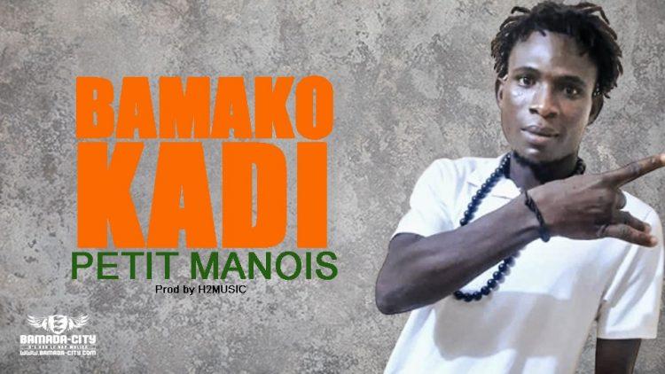 PETIT MANOIS - BAMAKO KADI - Prod by H2MUSIC